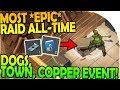 MOST *EPIC* RAID ALL-TIME! - COPPER EVENT + TOWN + DOGS - Last Day On Earth Survival 1.7.10 Update
