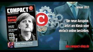 COMPACT 1/2017: Merkels – Endzeit im Kanzlerbunker