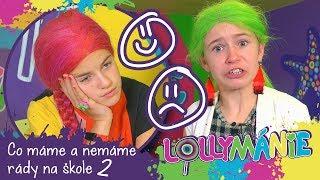 Lollymánie S02E36 - Co máme a nemáme rády na škole 2