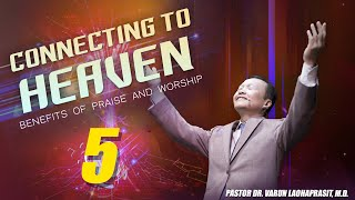 Connecting to heaven 5: Benefits of praise and worship
