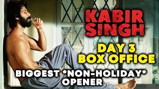 KABIR SINGH DAY 3 | Official Collection | Biggest Non Holiday Opener 2019 | Shahid Kapoor