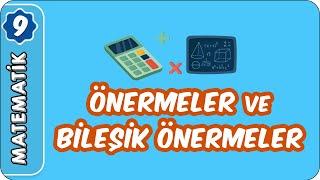 Önermeler ve Bileşik Önermeler  9.Sınıf Matematik