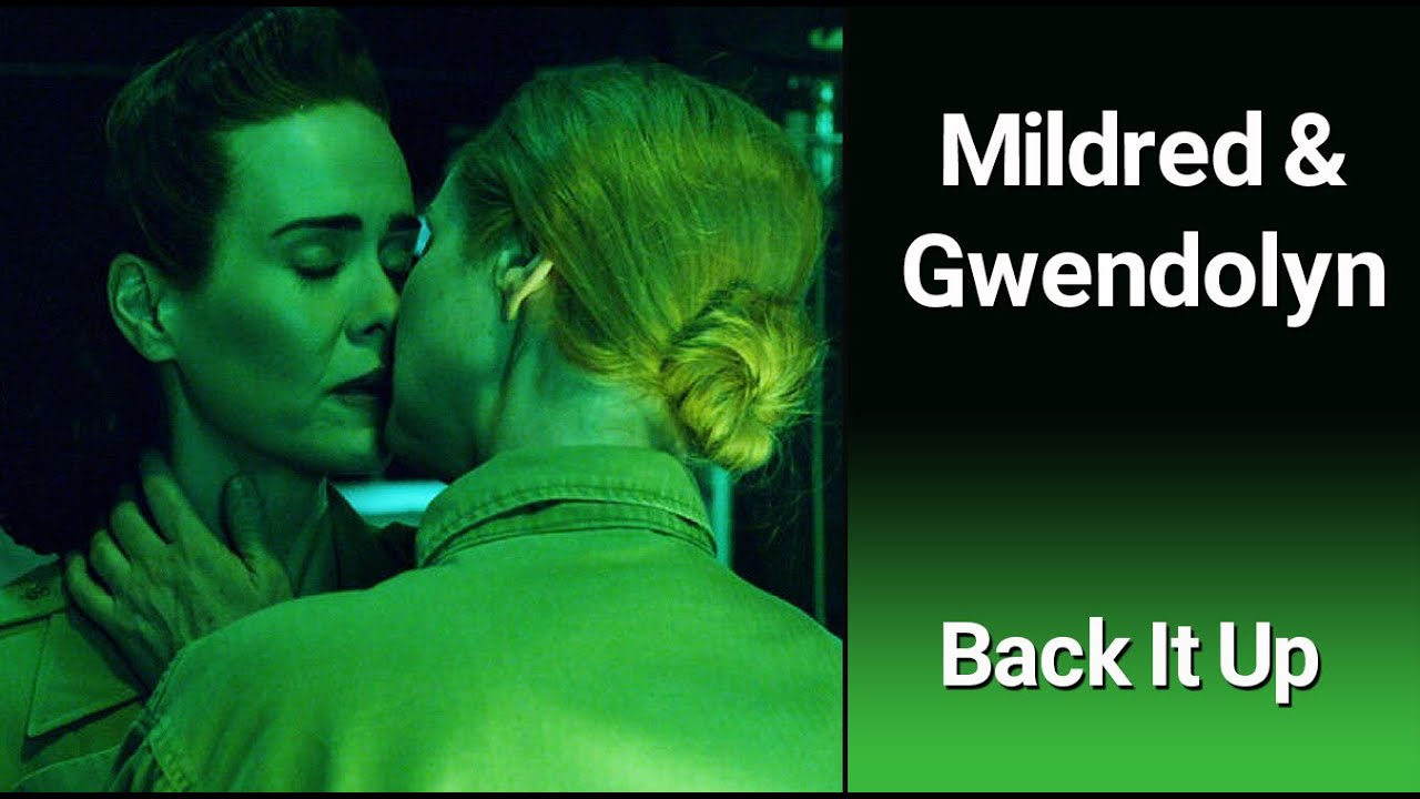 MILDRED & GWENDOLYN (Ratched) – Back It Up