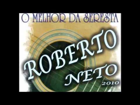 O Melhor da Seresta com Roberto Neto - Só Sucessos