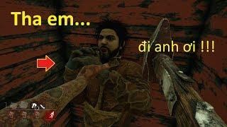 Dead by Daylight (Game Kinh Dị) #2 - Tha Em Đi Anh Ơi, Em Biết Lỗi Rồi =))