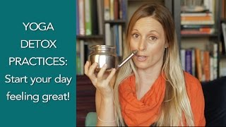 Yogic Practices for Detoxification - 5 simple Yoga Detox Practices to change your life!