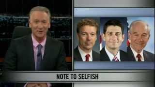 bill maher new rules libertarians are selfish pricks