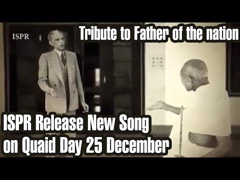 ISPR Release New Song on Quaid Day 25 December - Tribute to Father of the nation
