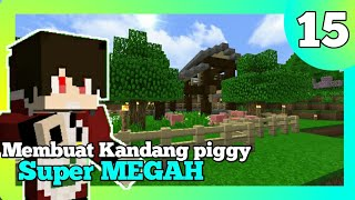 Membuat kandang babi super MEGAH - Minecraft survival Indonesia #15