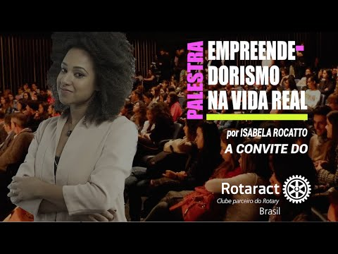 Palestra: Empreendedorismo feminino na Vida Real  | Isabela Rocatto | UNO MOKSHA