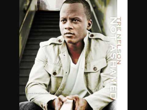New Gopel Song 2012 Nice Song   :  Tre Nelson, New Gospel Artist 2011