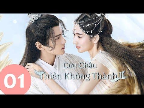 Cửu Châu Thiên Không Thành 2 Tập 01 (Vietsub) | Siêu Phẩm Cổ Trang Trung Quốc 2020