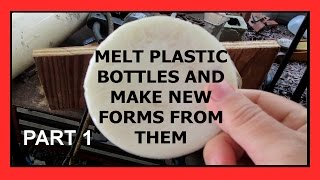 Melt recycling plastic bottles and making new forms (part 1)