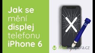 Jak se dělá výměna displeje iPhone 6 oprava rozbitého skla a sklíčka fotoaparátu