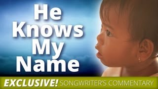 He Knows My Name - EXCLUSIVE BONUS Commentary by songwriter Tommy Walker