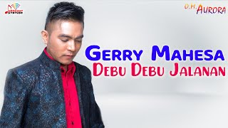 Gerry Mahesa - Debu Debu Jalanan (Official Music Video)