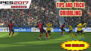 Pes 2017 Android | Tips And Trick Dribbling