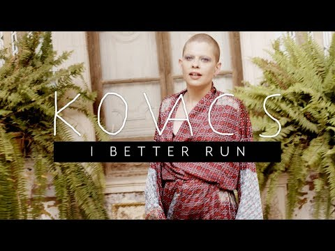 Kovacs - I Better Run (Official Video)