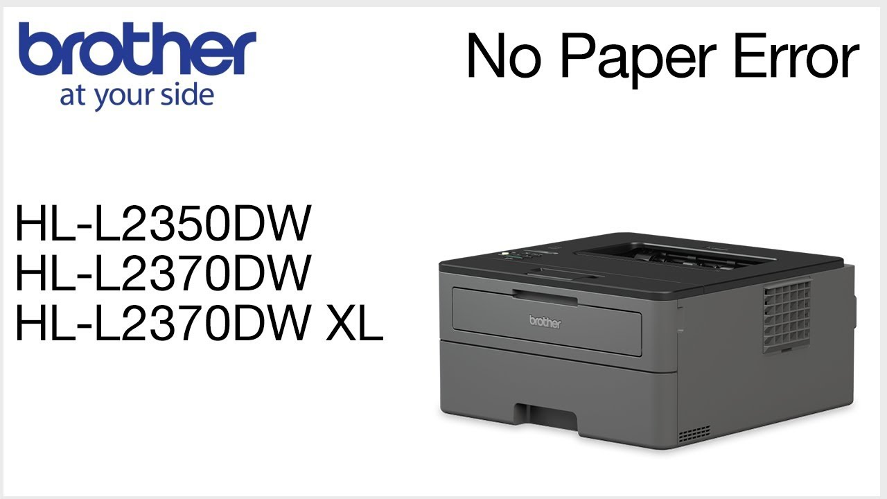 Clearing No paper error – HLL2370DW or HLL2350DW