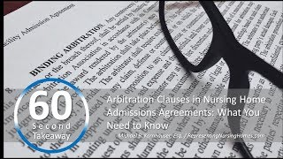 60 Second Takeaway: Arbitration Clauses in Nursing Home Admissions Agreements