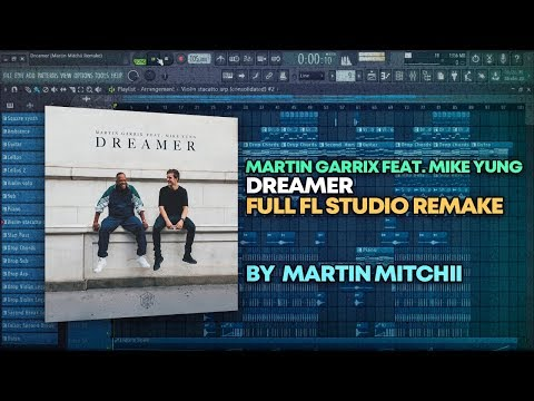 Martin Garrix Feat. Mike Yung - Dreamer [FULL FL Studio Remake + FREE FLP]