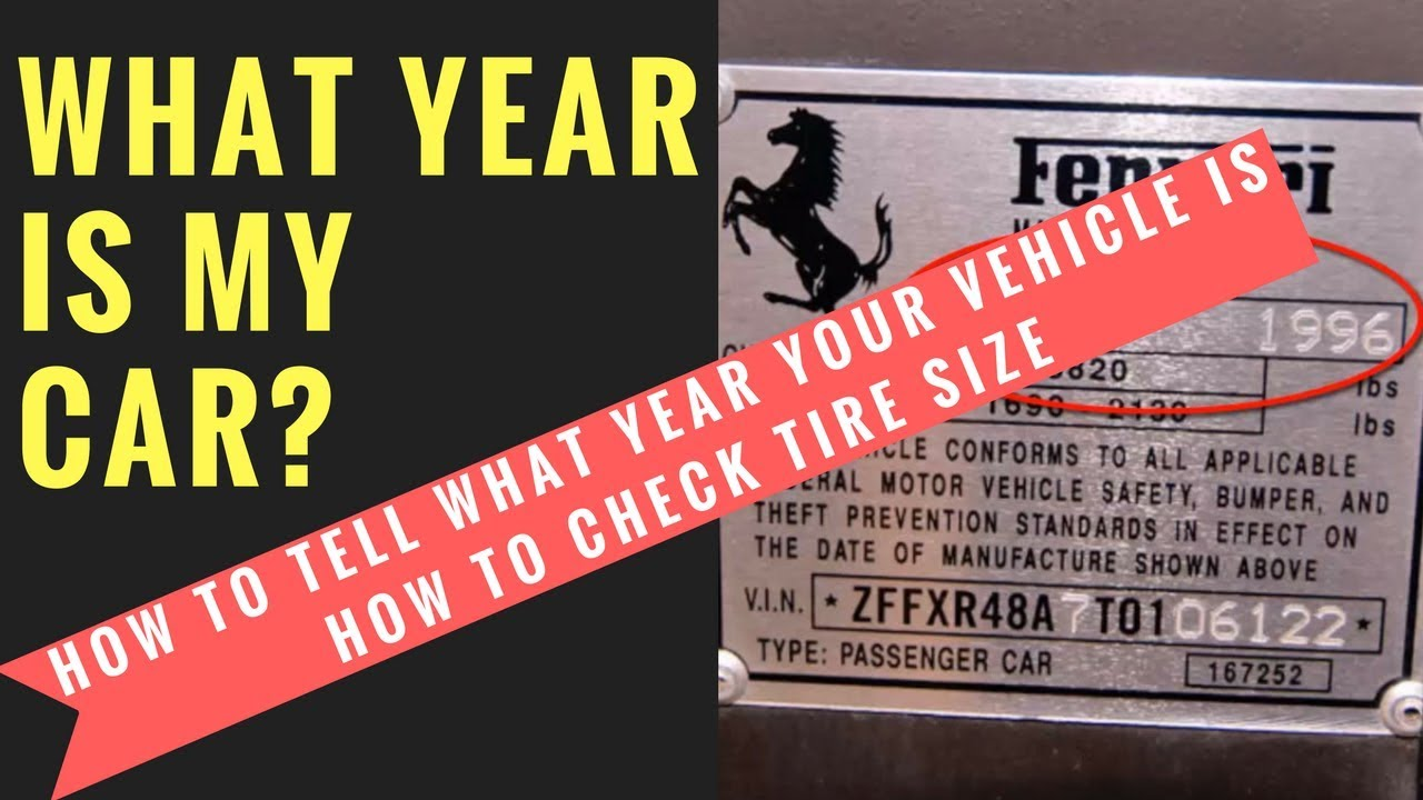 How to tell what year your vehicle is, how to check tire size & how ...