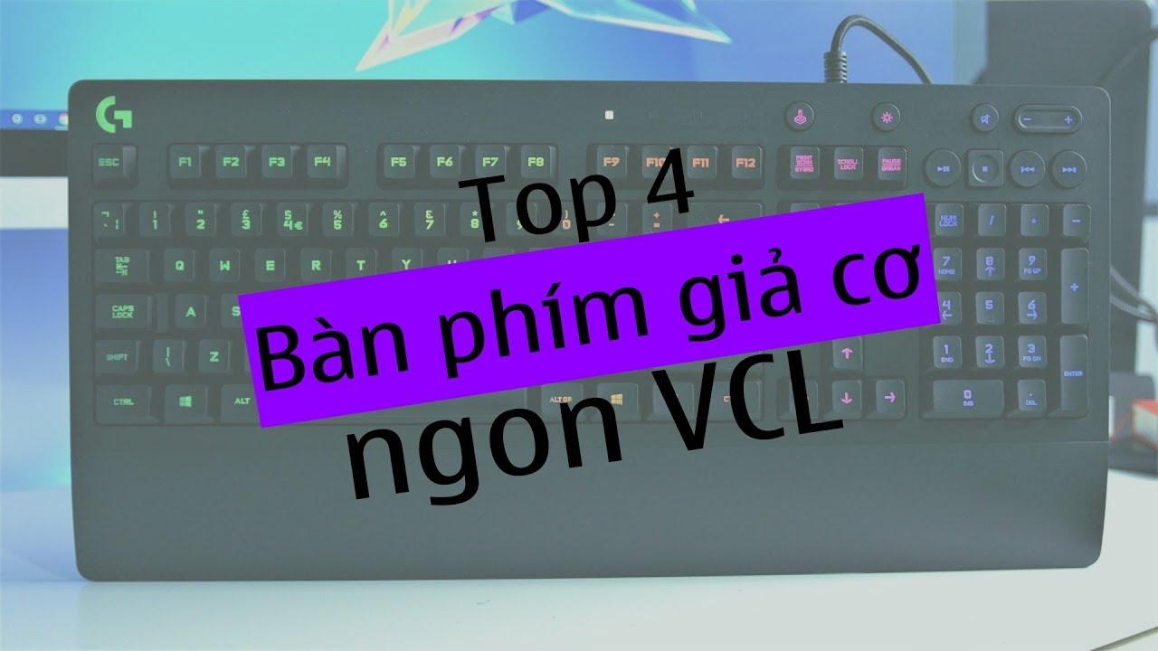 Top 4 bàn phím giả cơ cực ngon mà giá lại rẻ dành cho game thủ