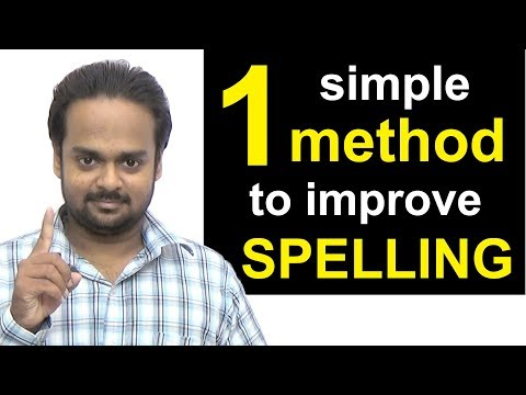 1 Simple Method to Improve Your Spelling - How to Write Correctly & Avoid Spelling Mistakes