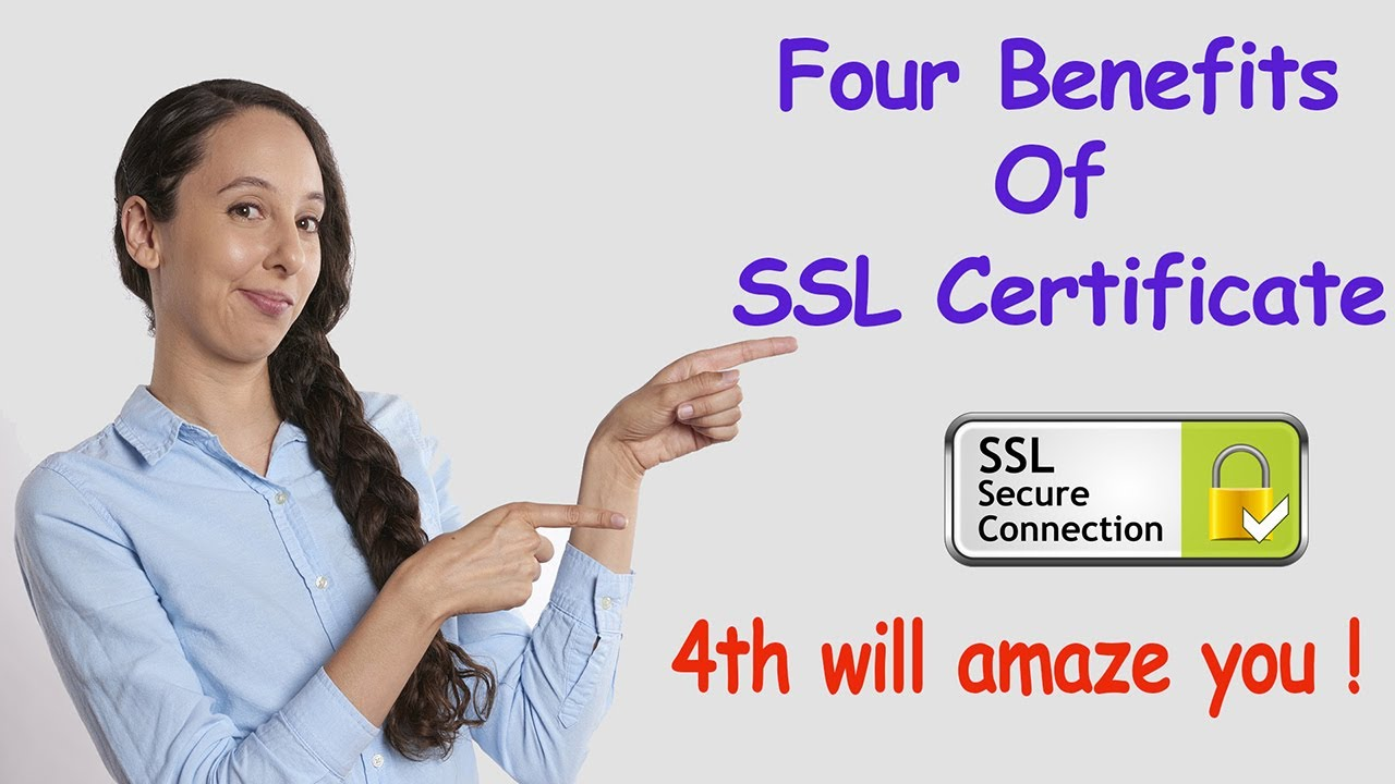 Four Benefits Of Ssl Certificate Youtube