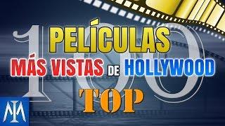 Las 100 películas más vistas de Hollywood