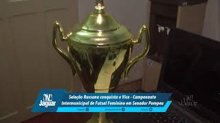 Seleção Russana conquista o Vice Campeonato Intermunicipal de Futsal Feminino em Senador Pompeu