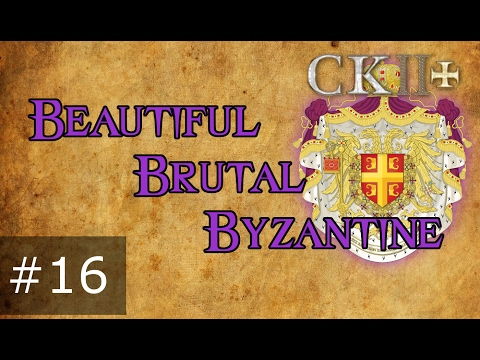 16 Beautiful Brutal Byzantine – Crusader Kings 2 Plus