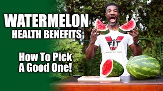 Health Benefits of Eating Watermelon & How to pick a Watermelon