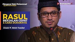 Download Mengenal Nabi Muhammad (28) : Cara Berjalan Rasulullah dan Cara Duduk Rasulullah - Ust M Abduh