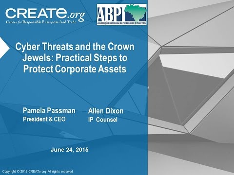ABPI - CREATe: Cyber Threats and the Crown Jewels: Practical Steps to Protect Corporate Assets
