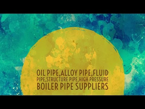 Oil Pipe,Alloy Pipe,Fluid Pipe,Structure Pipe,High Pressure Boiler Pipe Suppliers