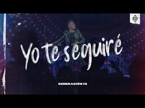 Generación 12 - Yo Te Seguiré (VIDEO OFICIAL)