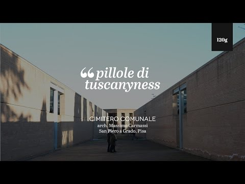 Pills of Tuscanyness - Cimitero di San Piero a Grado (Massimo Carmassi)