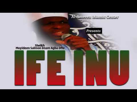 IFE INU - Sheikh Muyideen Salmon Imam Agba Offa thumbnail