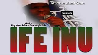 Download Video IFE INU - Sheikh Muyideen Salmon Imam Agba Offa MP3 3GP MP4