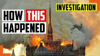Here's How The Notre-Dame Paris Cathedral Fire All Happened And Why It Grew Wild - Investigation