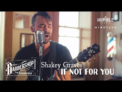 """Shakey Graves - """"If Not For You"""" // The Barbershop Sessions"""
