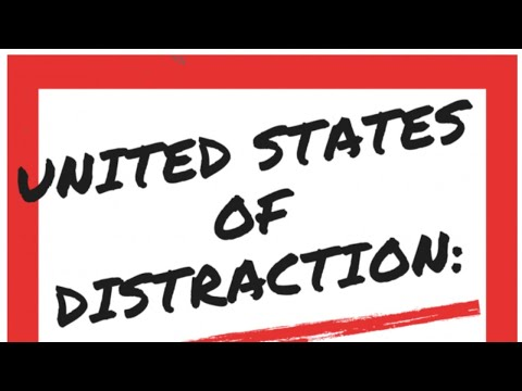"""""""United States of Distraction: Fighting The Fake News Invasion"""" A Documentary Film"""