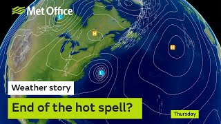 Weather Story - End of the hot spell?