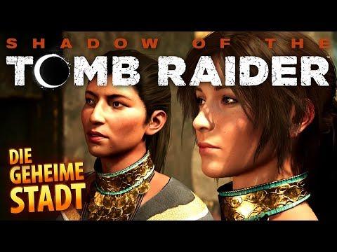 Shadow of the Tomb Raider #018 | Die verborgene Stadt | Gameplay German Deutsch