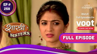 Shastri Sisters | शास्त्री सिस्टर्स | Ep. 258 | Anushka Keen On Finding Out The Truth