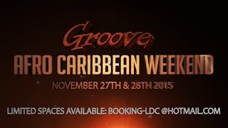 Get Inna Di Groove! - Groove Afro Caribbean Weekend 2015