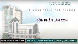 HTTL NGUYỄN TRI PHƯƠNG  - Chương Trình Thờ Phượng Chúa - 09/05/2021