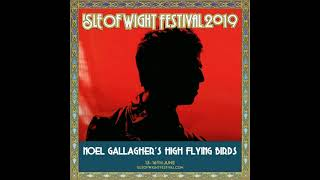 NOEL GALLAGHER - BLACK STAR DANCING (LIVE AT THE ISLE OF WIGHT 2019)