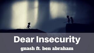 gnash - Dear Insecurity (LYRICS) ft. ben abraham | Panda Music